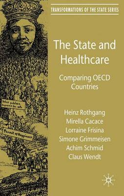 The State and Healthcare: Comparing OECD Countries - Transformations of the State (Hardback)
