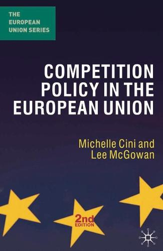 Competition Policy in the European Union - The European Union Series (Hardback)