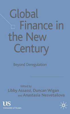 Global Finance in the New Century: Beyond Deregulation (Hardback)