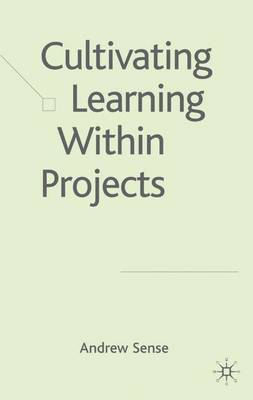 Cultivating Learning within Projects (Hardback)