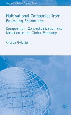 Multinational Companies from Emerging Economies: Composition, Conceptualization and Direction in the Global Economy - International Political Economy Series (Hardback)