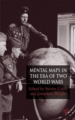 Mental Maps in the Era of Two World Wars (Hardback)