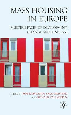 Mass Housing in Europe: Multiple Faces of Development, Change and Response (Hardback)