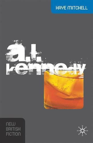 A.L. Kennedy - New British Fiction (Paperback)