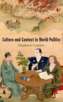 Culture and Context in World Politics (Hardback)