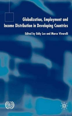 Globalization, Employment and Income Distribution in Developing Countries (Hardback)