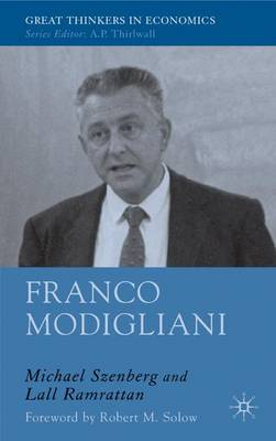 Franco Modigliani: A Mind That Never Rests - Great Thinkers in Economics (Hardback)