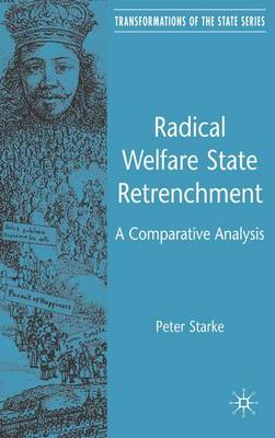 Radical Welfare State Retrenchment: A Comparative Analysis - Transformations of the State (Hardback)
