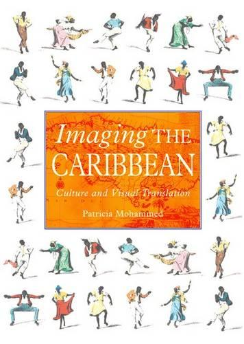Imaging the Caribbean: Cultural and Visual Translation (Paperback)