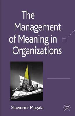 The Management of Meaning in Organizations (Hardback)