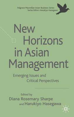 New Horizons in Asian Management: Emerging Issues and Critical Perspectives - Palgrave Macmillan Asian Business Series (Hardback)