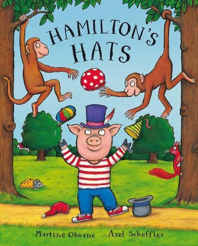 Hamiltons Hats By Martine Oborne Axel Scheffler Waterstones