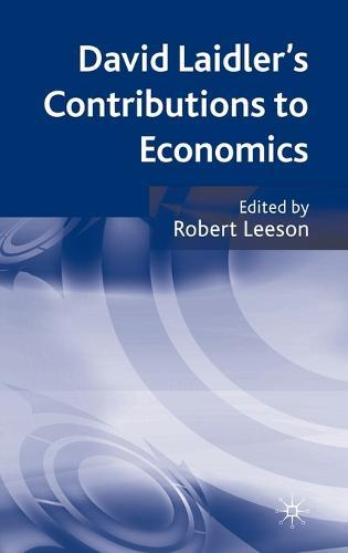 David Laidler's Contributions to Economics (Hardback)