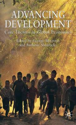 Advancing Development: Core Themes in Global Economics - Studies in Development Economics and Policy (Paperback)