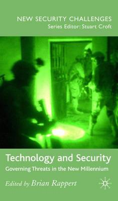 Technology and Security: Governing Threats in the New Millennium - New Security Challenges (Hardback)