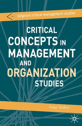 Critical Concepts in Management and Organization Studies: Key Terms and Concepts - The Palgrave Critical Management Studies Series (Paperback)