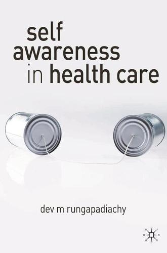 Self-Awareness in Health Care: Engaging in Helping Relationships (Paperback)