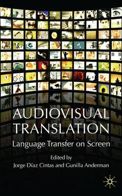 Audiovisual Translation: Language Transfer on Screen (Hardback)