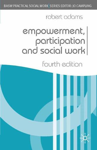Empowerment, Participation and Social Work - Practical Social Work Series (Paperback)
