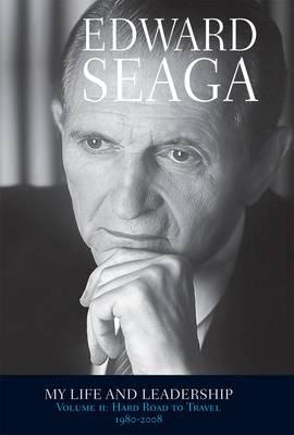 Edward Seaga - My Life & Leadership: Hard Road to Travel 1980 - 2008 v. 2 (Paperback)