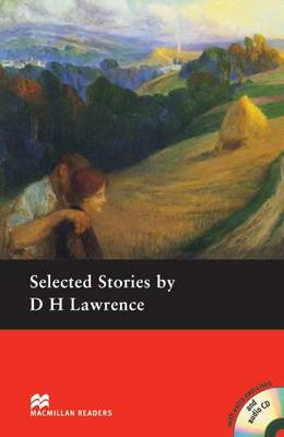 Selected Stories by D.H. Lawrence: Macmillan Reader Level 4 Selected Short Stories by D H Lawrence Pre-Intermediate Reader (B1) Pre-intermediate Level (Board book)