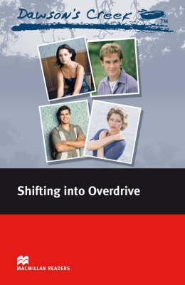 Dawson's Creek 4: Shifting into Overdrive: Elementary Level - Macmillan Readers (Paperback)