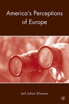 America's Perceptions of Europe (Hardback)
