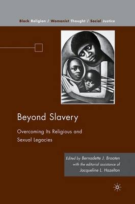 Beyond Slavery: Overcoming Its Religious and Sexual Legacies - Black Religion/Womanist Thought/Social Justice (Paperback)