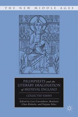 Palimpsests and the Literary Imagination of Medieval England: Collected Essays - The New Middle Ages (Hardback)