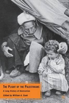 The Plight of the Palestinians: A Long History of Destruction (Hardback)