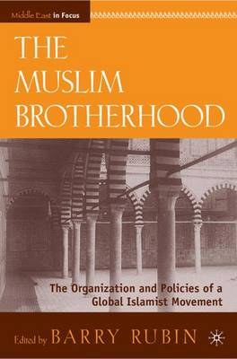The Muslim Brotherhood: The Organization and Policies of a Global Islamist Movement - Middle East in Focus (Paperback)