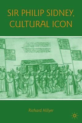 Sir Philip Sidney, Cultural Icon (Hardback)