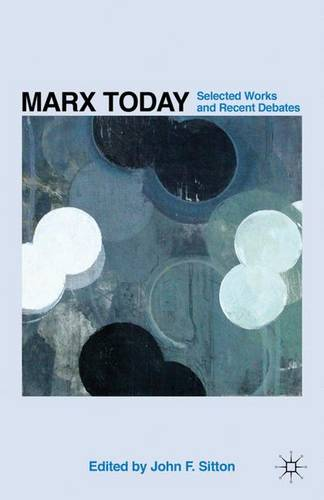 Marx Today: Selected Works and Recent Debates (Hardback)