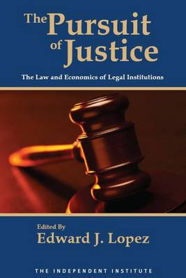 The Pursuit of Justice: Law and Economics of Legal Institutions (Paperback)