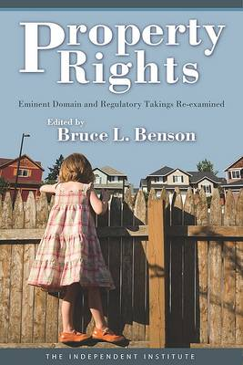 Property Rights: Eminent Domain and Regulatory Takings Re-Examined (Hardback)