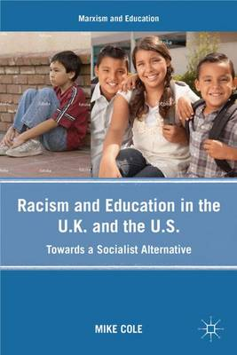 Racism and Education in the U.K. and the U.S.: Towards a Socialist Alternative - Marxism and Education (Paperback)