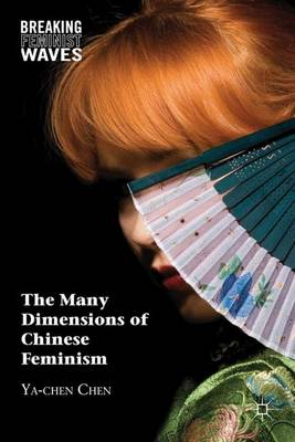 The Many Dimensions of Chinese Feminism - Breaking Feminist Waves (Hardback)