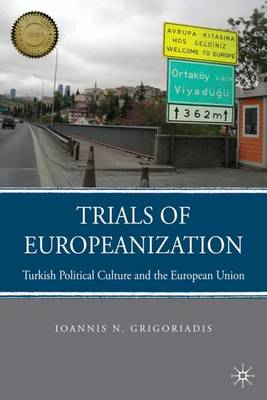 Trials of Europeanization: Turkish Political Culture and the European Union (Paperback)