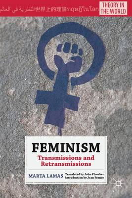 Feminism: Transmissions and Retransmissions - Theory in the World (Hardback)