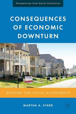 Consequences of Economic Downturn: Beyond the Usual Economics - Perspectives from Social Economics (Hardback)