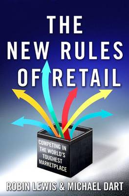 The New Rules of Retail: Competing in the World's Toughest Marketplace (Hardback)