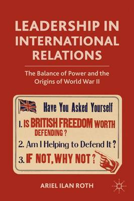 Leadership in International Relations: The Balance of Power and the Origins of World War II (Hardback)