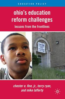 Ohio's Education Reform Challenges: Lessons from the Frontlines - Education Policy (Hardback)