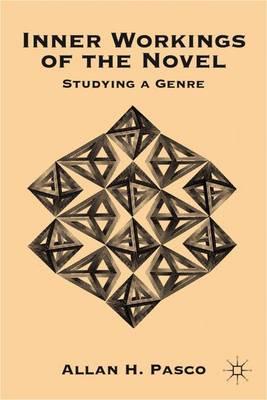 Inner Workings of the Novel: Studying a Genre (Hardback)