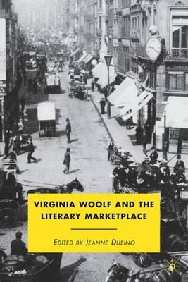 Virginia Woolf and the Literary Marketplace (Hardback)