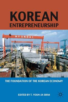 Korean Entrepreneurship: The Foundation of the Korean Economy (Hardback)