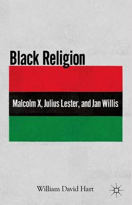 Black Religion: Malcolm X, Julius Lester, and Jan Willis (Paperback)