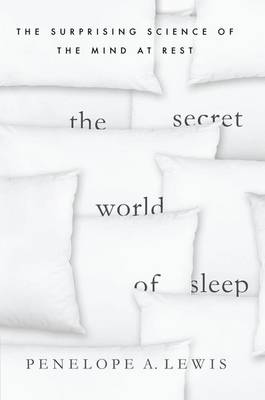 The Secret World of Sleep: The Surprising Science of the Mind at Rest - Macmillan Science (Hardback)