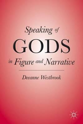 Speaking of Gods in Figure and Narrative (Hardback)