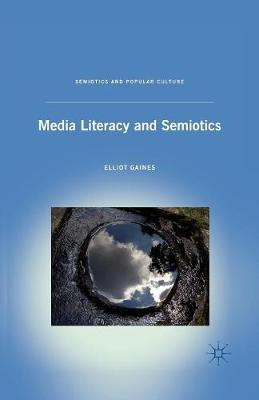 Media Literacy and Semiotics - Semiotics and Popular Culture (Paperback)